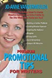 Premium Promotional Tips for Writers, Jo-Anne Vandermeulen, 0984168044