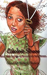 Electric Grace: Still More Fiction by Washington Area Women