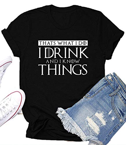 I Drink and I Know Things Game Thrones Shirt Women Teen Girls GOT TV Show Vintage T Shirt Graphic Tops Tees Gifts Black