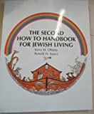 The Second How to Handbook for Jewish Living, Kerry M. Olitzky and Ronald H. Isaacs, 0881255505