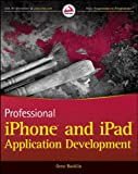 Professional iPhone and iPad Application Development, Gene Backlin, 0470878193