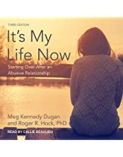 It's My Life Now: Starting Over After an Abusive Relationship, 3rd Edition