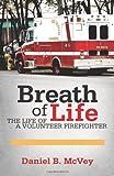 Breath of Life, Daniel B. Mcvey, 1462054218