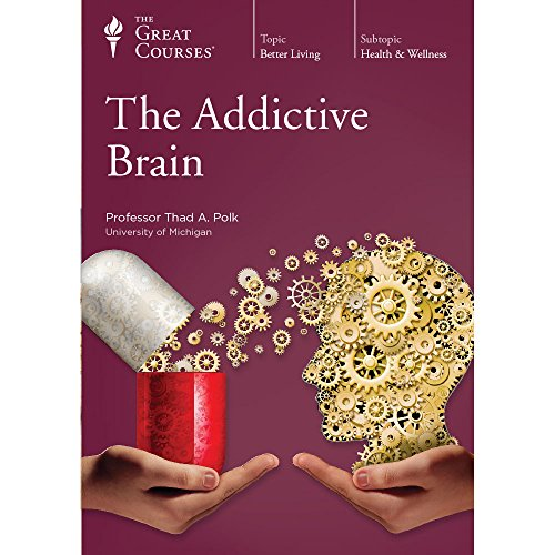 The Addictive Brain by The Great Courses