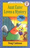 [Aunt Eater Loves a Mystery] (By: Doug Cushman) [published: March, 1989]