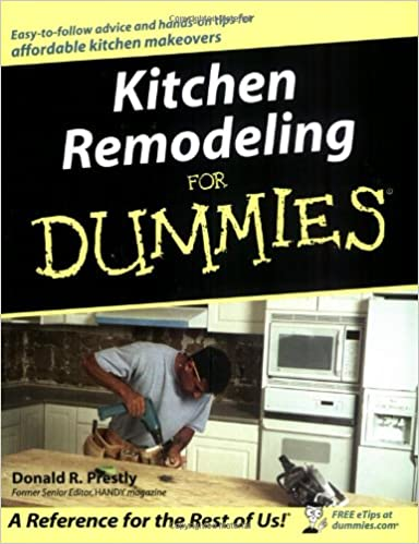 Kitchen Remodeling For Dummies: Donald R. Prestly ... on funny home loans, funny log homes, funny home water damage, funny home painting, funny home inspection, funny home furniture, funny self improvement quotes, funny home design, funny home health, funny house remodeling, funny home insurance, funny home building, funny home demolition, funny home repairs, funny quotes about remodeling, funny repairman, funny home construction, funny remodeling cartoon, funny home cooking, funny remodeling company ads,
