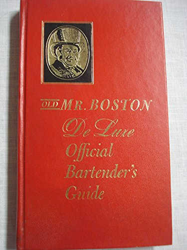 old-mr-boston-de-luxe-official-bartenders-guide-a-collection-of-recipes-for-mixed-drinks-to-suit-eve