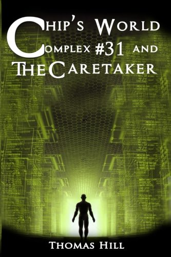 Download Chip's World: Complex #31 and The Caretaker (Volume 1) ebook