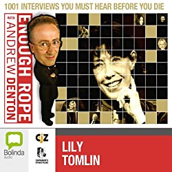 Enough Rope with Andrew Denton: Lily Tomlin