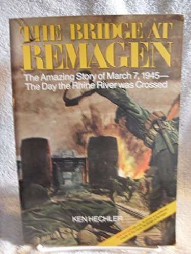 The Bridge at Remagen The Amazing Story of March 7 1945 by Ken Hechler BOOK WWII