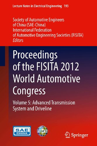 Proceedings of the FISITA 2012 World Automotive Congress: Volume 5: Advanced Transmission System and Driveline (Lecture Notes in Electrical Engineering Book 193)