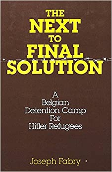 The Next-to-Final Solution: A Belgian Detention Camp for Hitler Refugees (Studies on Cervantes and His Times; 1)