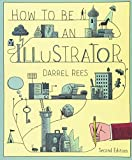 img - for How to be an Illustrator book / textbook / text book