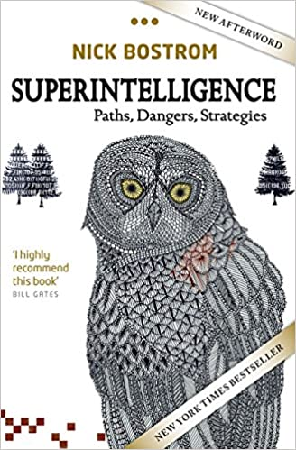Superintelligence: Paths, Dangers, Strategies, Bostrom, Nick
