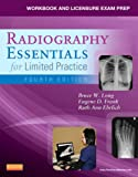 Workbook and Licensure Exam Prep for Radiography Essentials for Limited Practice 4th Edition