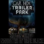 Car Nex: Trailer Park: The Car Nex Story Series, Book 4 | Shaun Hupp
