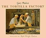 The Tortilla Factory, Gary Paulsen, 0613089308