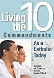 Living the Ten Commandments as a Catholic Today, , 076481849X