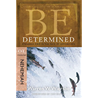 Be Determined (Nehemiah): Standing Firm in the Face of Opposition (The BE Series Commentary) (English Edition)