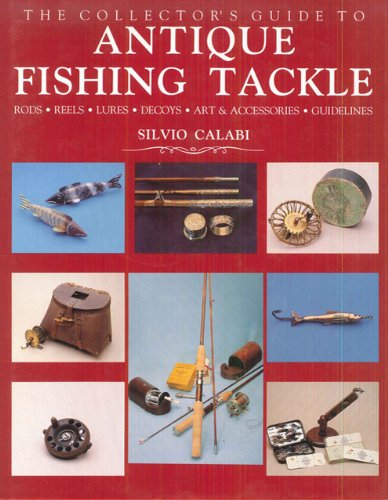 Read Online The Collector's Guide to Antique Fishing Tackle pdf