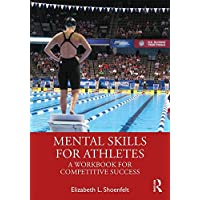 Mental Skills for Athletes: A Workbook for Competitive Success