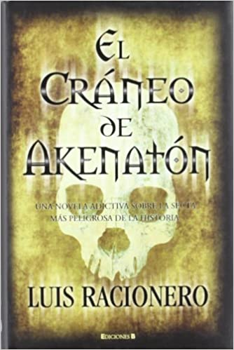 El cráneo de Akenatón (Grandes novelas): Amazon.es: LUIS RACIONERO: Libros