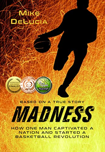 Madness: The Man Who Changed Basketball by [DeLucia, Mike]