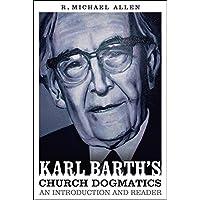 Karl Barth's Church Dogmatics: An Introduction and Reader