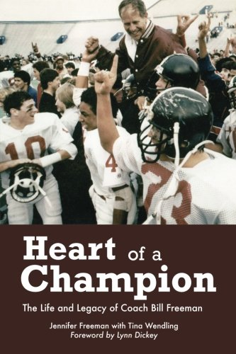 Heart of a Champion: The Life and Legacy of Coach Bill Freeman