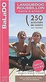 Guide BaLaDO bébé et enfant Languedoc-Roussillon 2010-2011 par BaLaDO