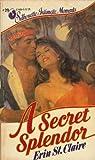 A Secret Splendor, Erin St. Claire, 0671476068