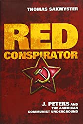 Red Conspirator: J. Peters and the American Communist Underground