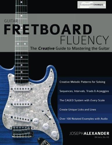 Guitar Fretboard Fluency Creative Mastering
