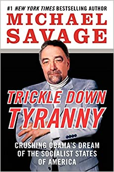 Book Trickle Down Tyranny: Crushing Obama's Dream of the Socialist States of America