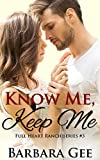 Know Me, Keep Me: Full Heart Ranch Series #3