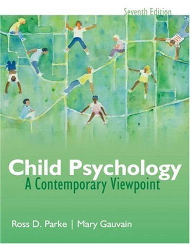 Child Psychology: A Contemporary View Point by Parke, Ross, Gauvain, Mary 7th (seventh) edition [Hardcover(2008)]
