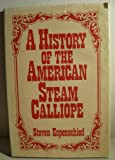 History of the American Steam Calliope, Steven Espenschied, 0533063604