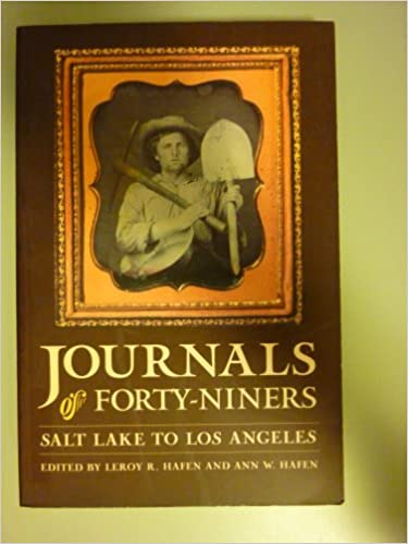 Journals of Forty-Niners: Salt Lake to Los Angeles