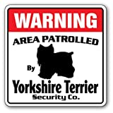 Yorkshire Terrier Security Sign | Indoor/Outdoor | Funny Home Décor for Garages, Living Rooms, Bedroom, Offices | SignMission Area Patrolled Dog Yorkie Guard Funny Gag Lover Sign Decoration