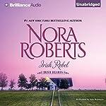 Irish Rebel: Irish Hearts, Book 3 | Nora Roberts