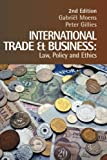 img - for International Trade and Business: Law, Policy and Ethics book / textbook / text book