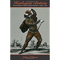 Harlequin Britain: Pantomime and Entertainment, 1690-1760