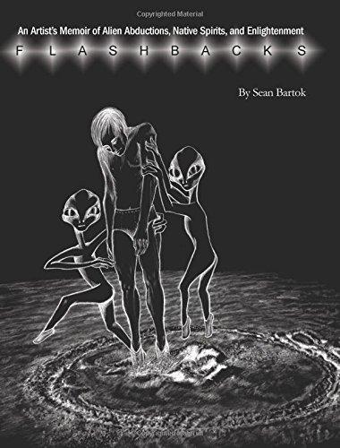 Download Flashbacks: An Artist's Memoir of Alien Abductions, Native Spirits, and Enlightenment PDF