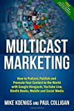 Multicast Marketing, Mike Koenigs and Paul Colligan, 1495313387
