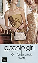 Gossip Girl, Tome 13 : On n'en a jamais assez