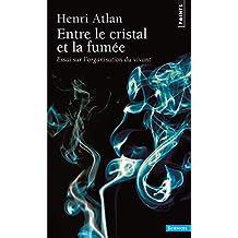 Entre le cristal et la fumée [ancienne édition]: Essai sur l'organisation du vivant