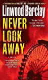 Never Look Away, Linwood Barclay, 0553591746
