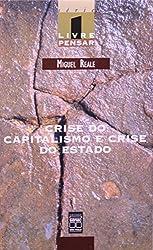 Crise do capitalismo e crise do Estado (Serie Livre pensar) (Portuguese Edition)