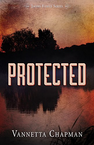 Protected (Jacobs Family Series Book 2) by [Chapman, Vannetta]