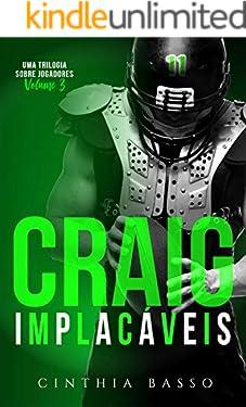 CRAIG (Trilogia Implacáveis Livro 3)